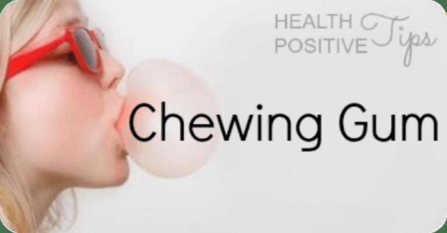 Health Positive Tip: Chewing Gum - https://healthpositiveinfo.com/health-positive-tip-chewing-gum.html