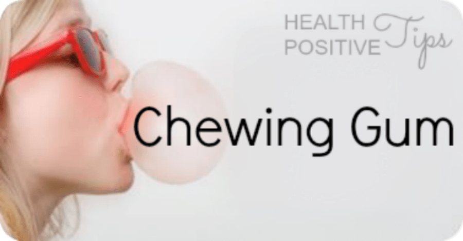 Health Positive Tip: Chewing Gum
