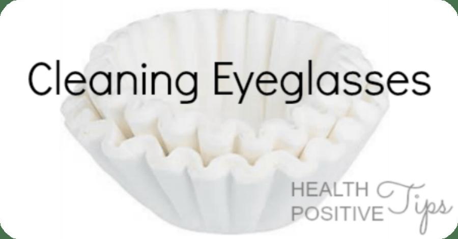 Health Positive Tip: Cleaning Eyeglasses