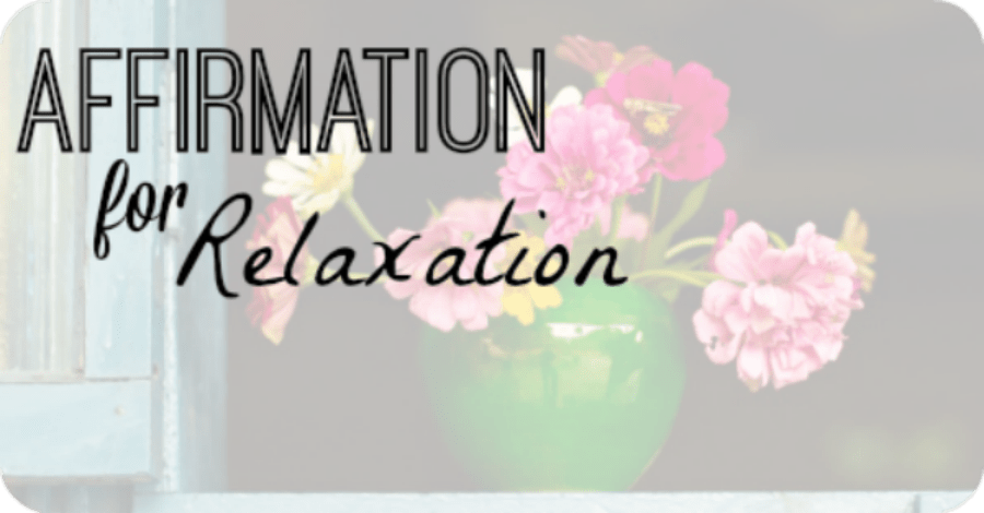 Affirmations for Relaxation