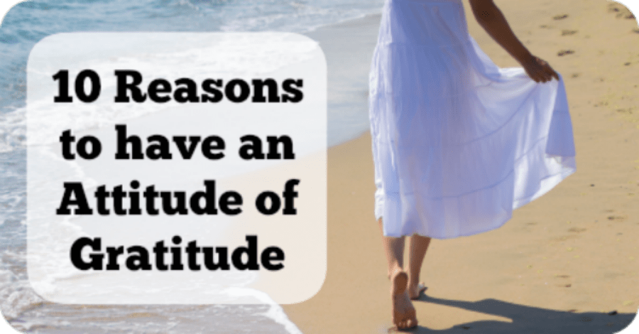 10 Reasons to Have an Attitude of Gratitude