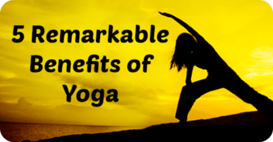 5 Remarkable Benefits of Yoga