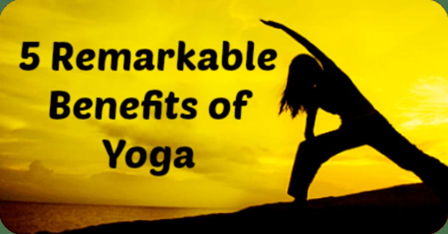 5 Remarkable Benefits of Yoga