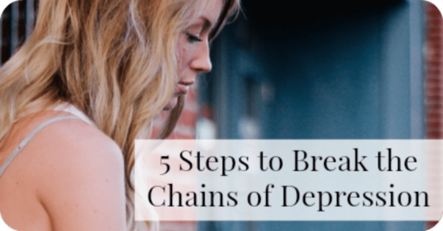 5 Steps to Break the Chains of Depression