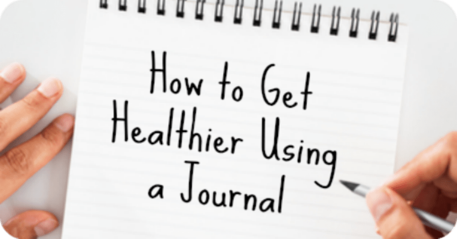 How to Get Healthier Using a Journal – Journaling for Health