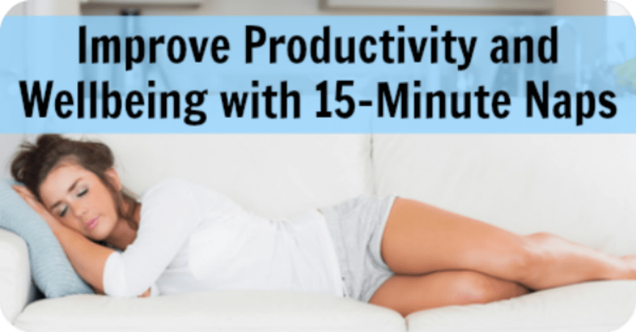 Improve Productivity and Well-being with 15-Minute Power Naps