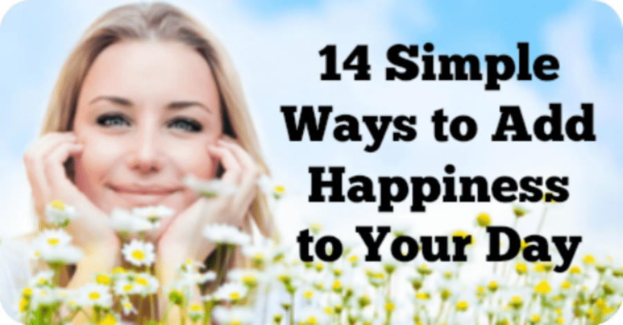 14 Simple Ways to Add Happiness to Your Day - https://healthpositiveinfo.com/14-simple-ways-to-add-happiness-to-your-day.html