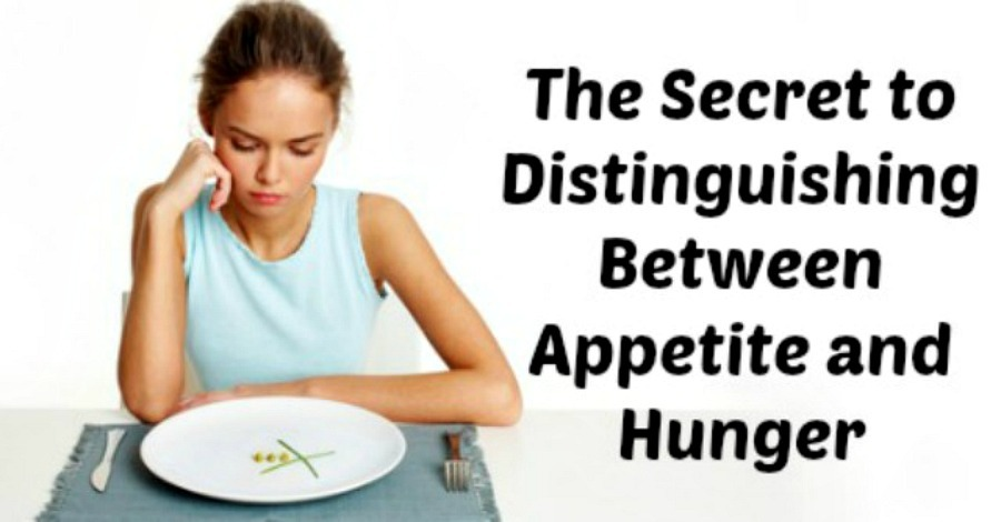 The Secret to Distinguishing Between Appetite and Hunger - https://healthpositiveinfo.com/the-secret-to-distinguishing-between-appetite-and-hunger.html