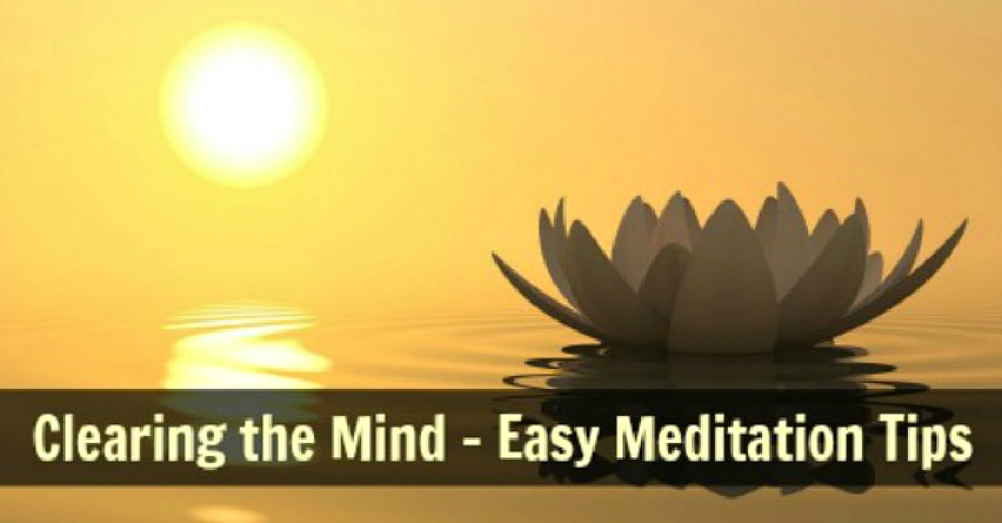 Clearing the Mind – Easy Meditation Tips