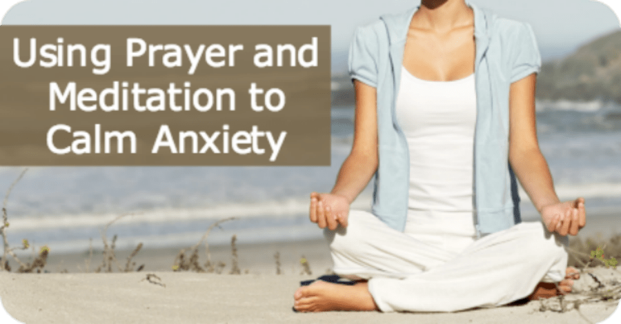 Prayer and Meditation to Calm Anxiety