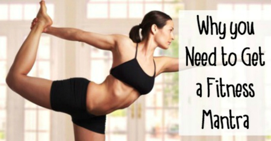 Why Get a Fitness Mantra and How