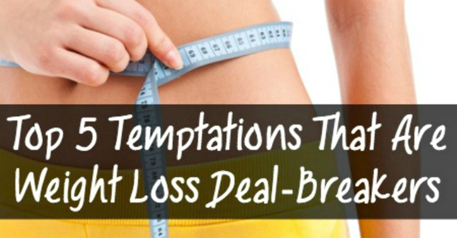 Top 5 Temptations That Are Weight Loss Deal-Breakers