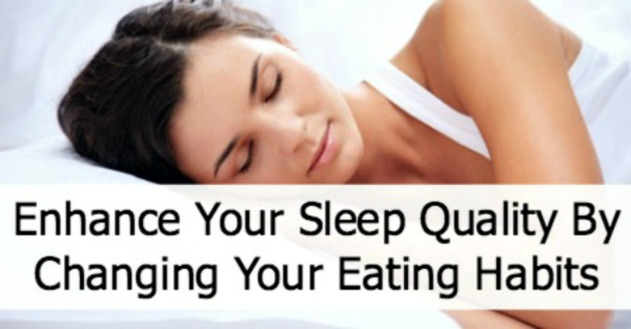 Enhance Sleep Quality by Changing Your Eating Habits