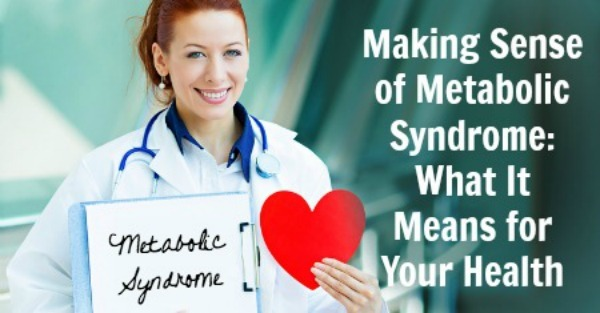 Metabolic Syndrome: What It Means for Your Health