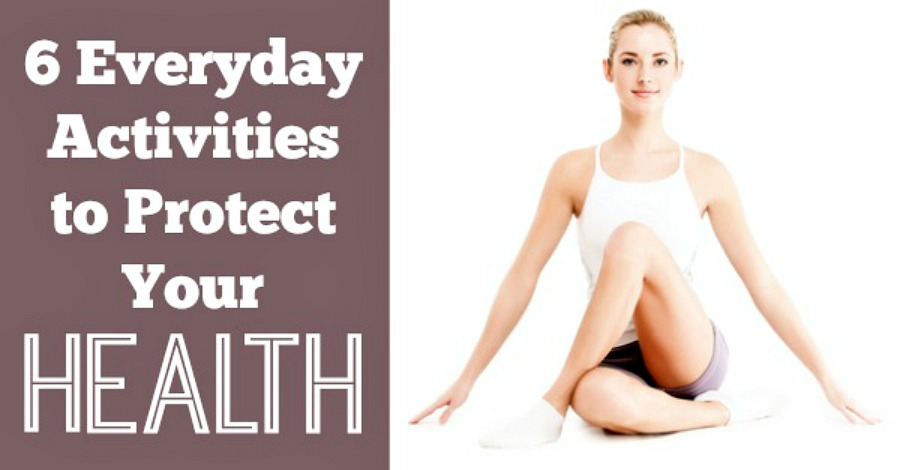 6 Everyday Activities for Good Health - https://healthpositiveinfo.com/activities-to-protect-your-health.html