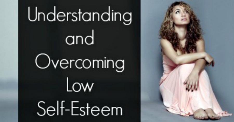Understanding and Overcoming Low Self-Esteem