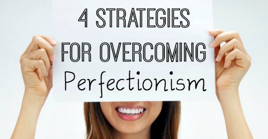 4 Strategies for Overcoming Perfectionism