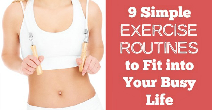 9 Simple Exercise Routines to Fit into Your Busy Lifestyle - https://healthpositiveinfo.com/simple-exercise-routines-busy-life.html