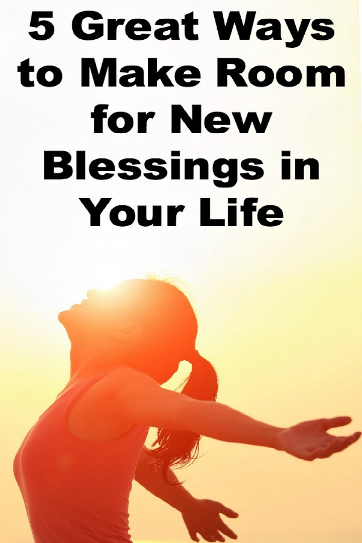 5 Ways to Make Room for New Blessings in Life - https://healthpositiveinfo.com/new-blessings-in-your-life.html