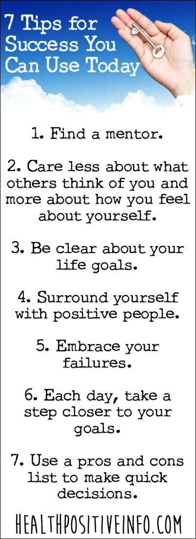7 Tips for Success You Can Use Today ~ https://healthpositiveinfo.com/tips-for-success.html