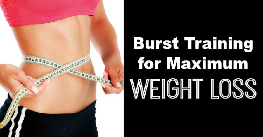 Burst Training for Maximum Weight Loss