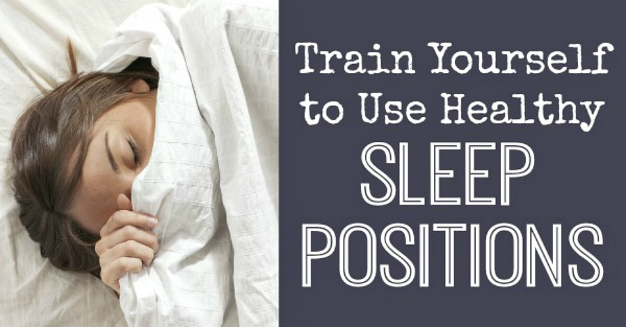 Train Yourself to Use Healthy Sleeping Positions