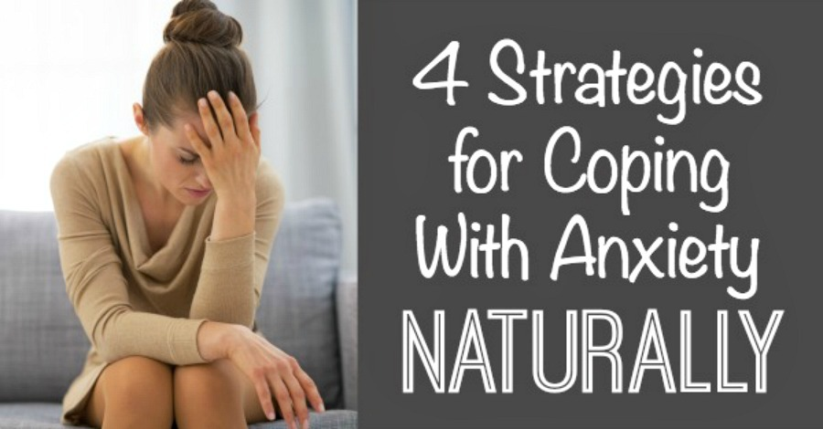 4 Strategies for Coping With Anxiety Naturally