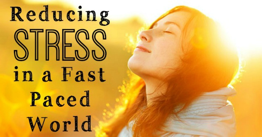 Reducing Stress in a Fast Paced World