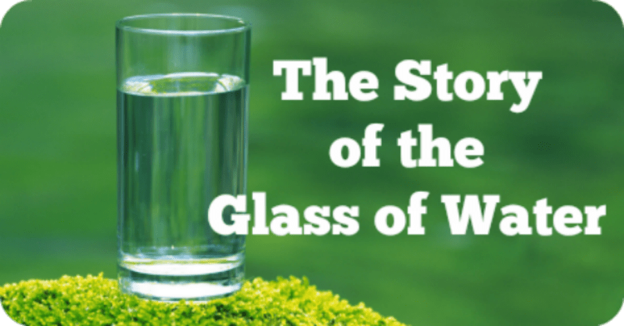 The Story of the Glass of Water