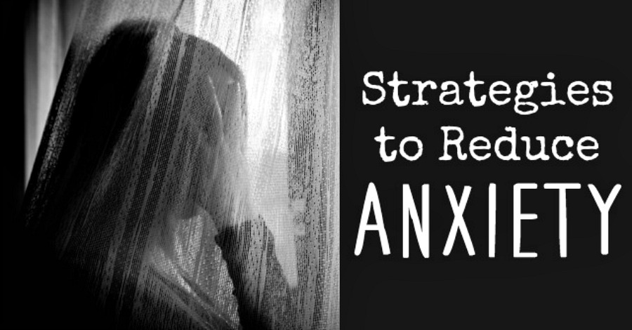 9 Strategies to Reduce Anxiety