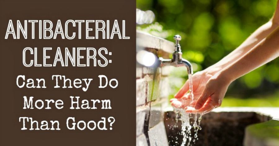Antibacterial Soaps/ Cleaners: Can They Do More Harm Than Good?