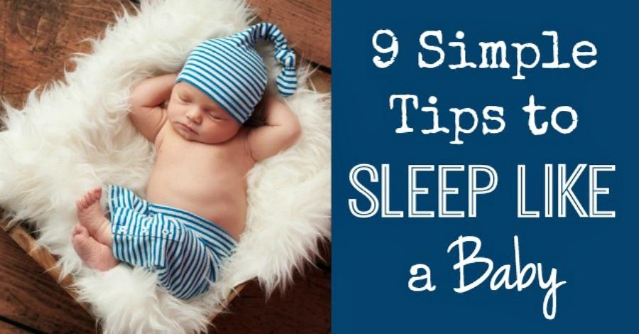 9 Simple Tips to Sleep Like a Baby