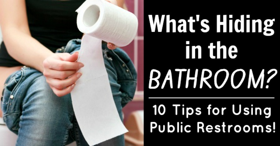 What's Hiding in the Bathroom? 10 Tips for Using Public Restrooms