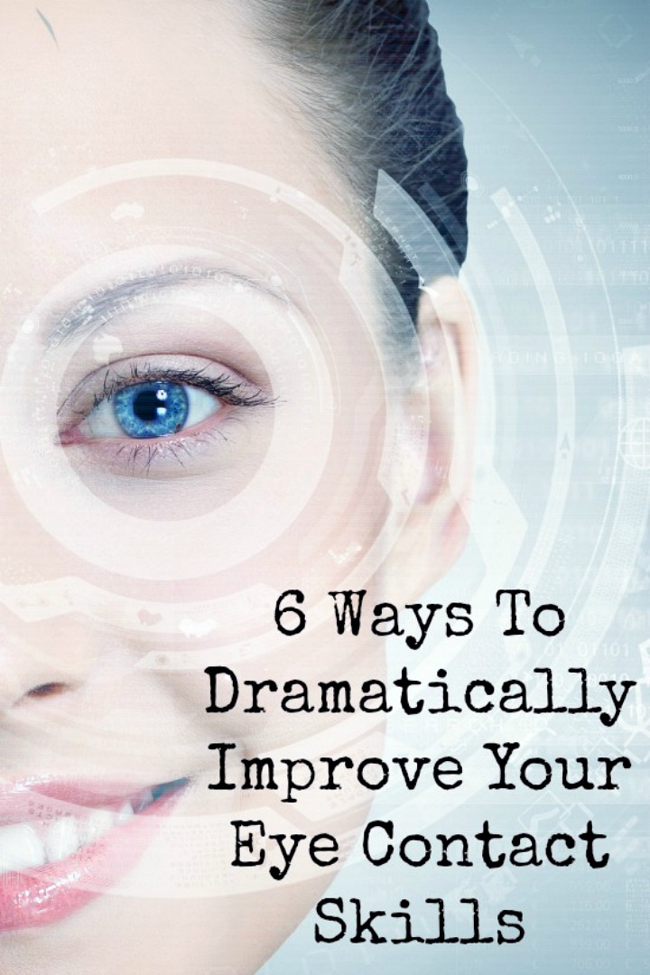 6 Ways To Dramatically Improve Your Eye Contact Skills - https://healthpositiveinfo.com/improve-your-eye-contact.html