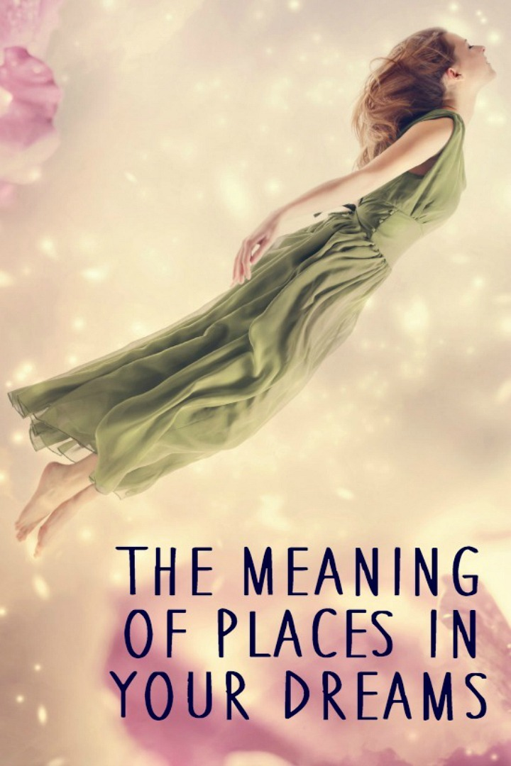 The Meaning of Places in Your Dreams - https://healthpositiveinfo.com/meaning-of-places-in-your-dreams.html