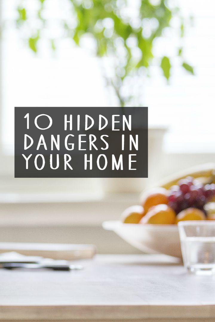 10 Hidden Dangers in Your Home ~ https://healthpositiveinfo.com/10-hidden-dangers-in-your-home.html