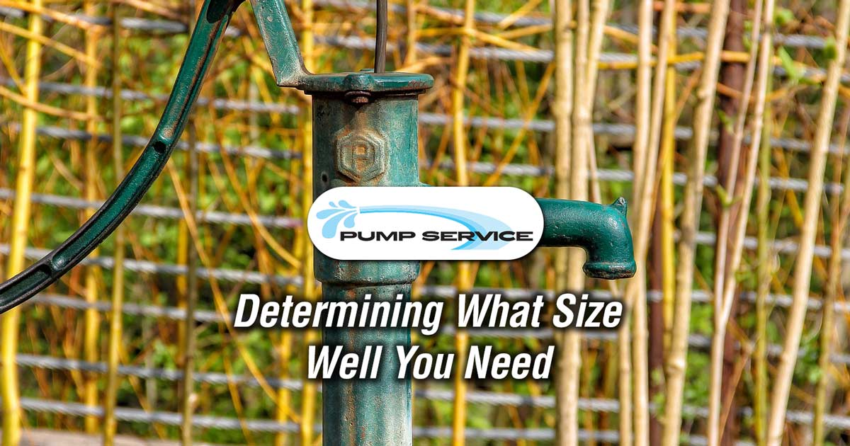 Determining What Size Well You Need