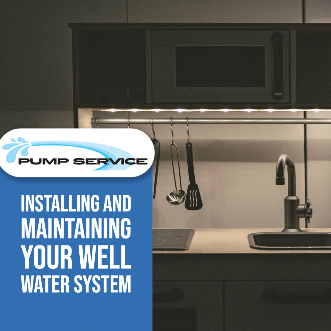 Installing and Maintaining Your Well Water System