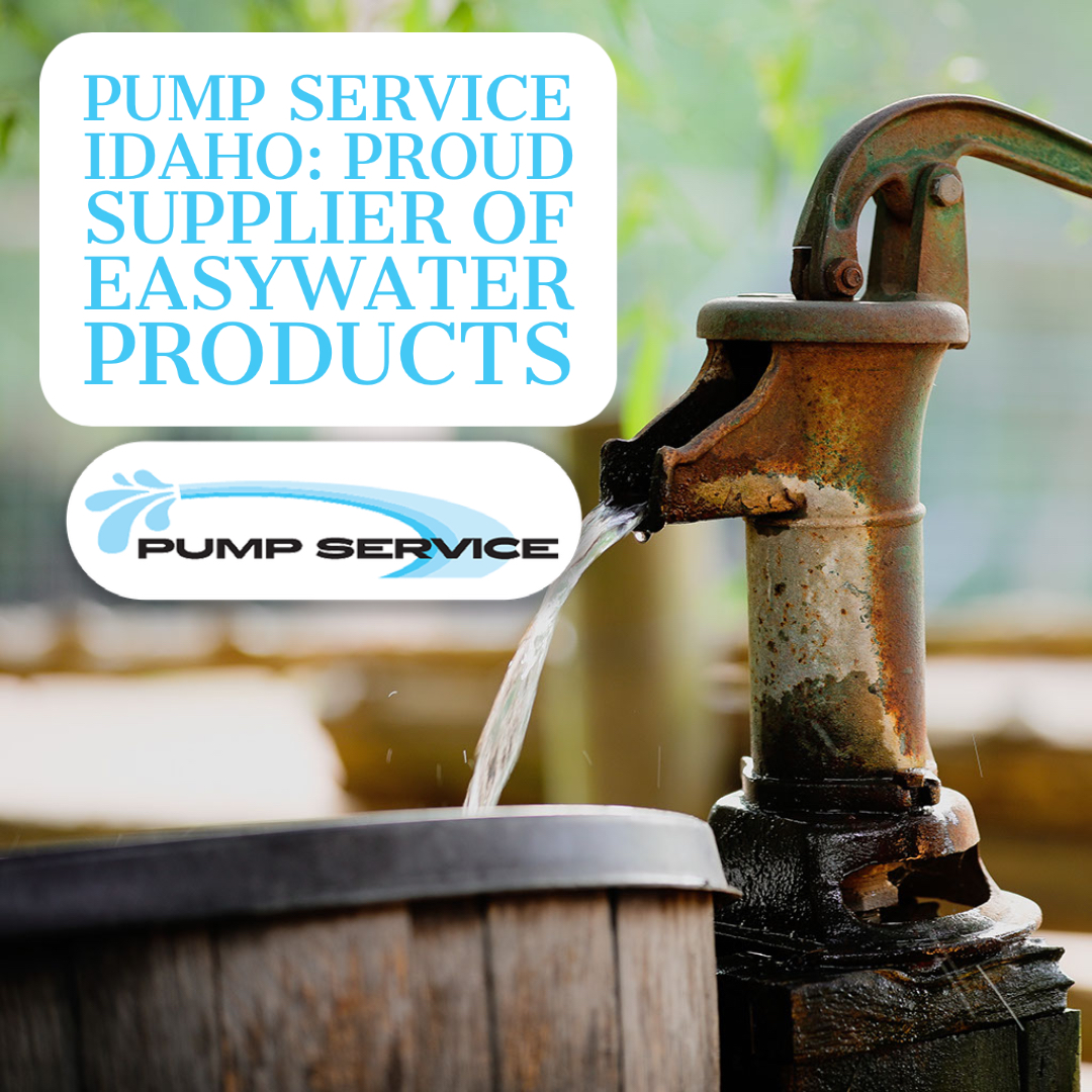 Pump Service Idaho_ Proud Supplier of EasyWater Products