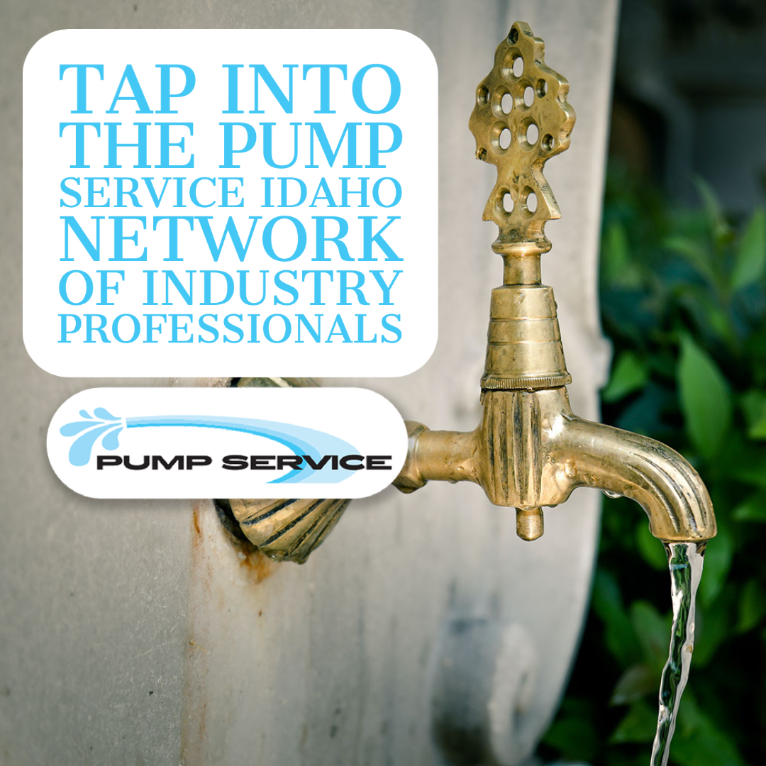 Tap Into the Pump Service Idaho Network of Industry Professionals