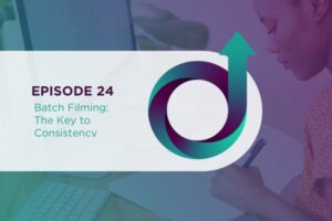 Batch Filming - the Key to Consistency