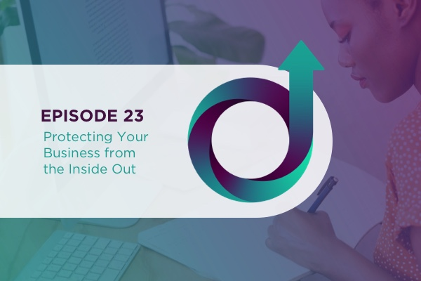 23 – Protecting Your Business from the Inside Out via @jillianflodstrom
