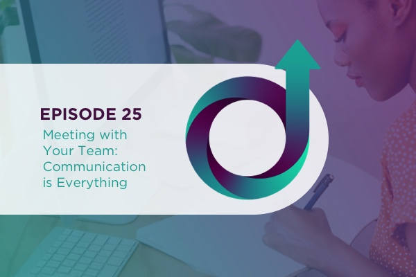 25 – Meeting with Your Team: Communication is Everything via @jillianflodstrom