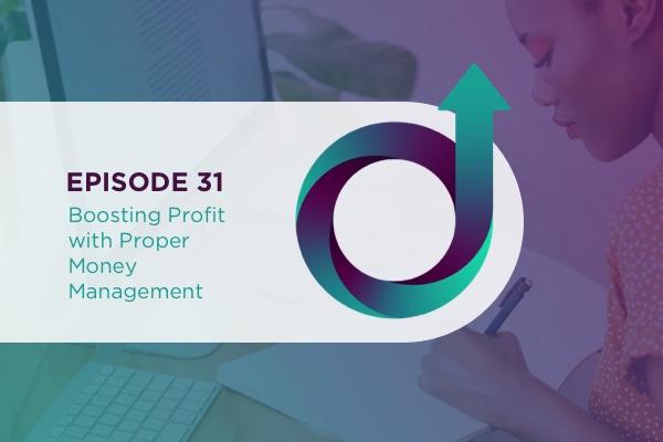 31 – Boosting Profit with Proper Money Management via @jillianflodstrom