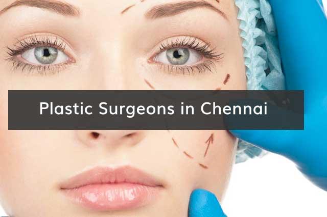 Plastic Surgeons in Chennai
