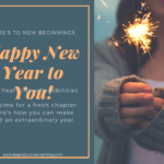 New Year, Same You - Tips for Making 2019 an Extraordinary Year!