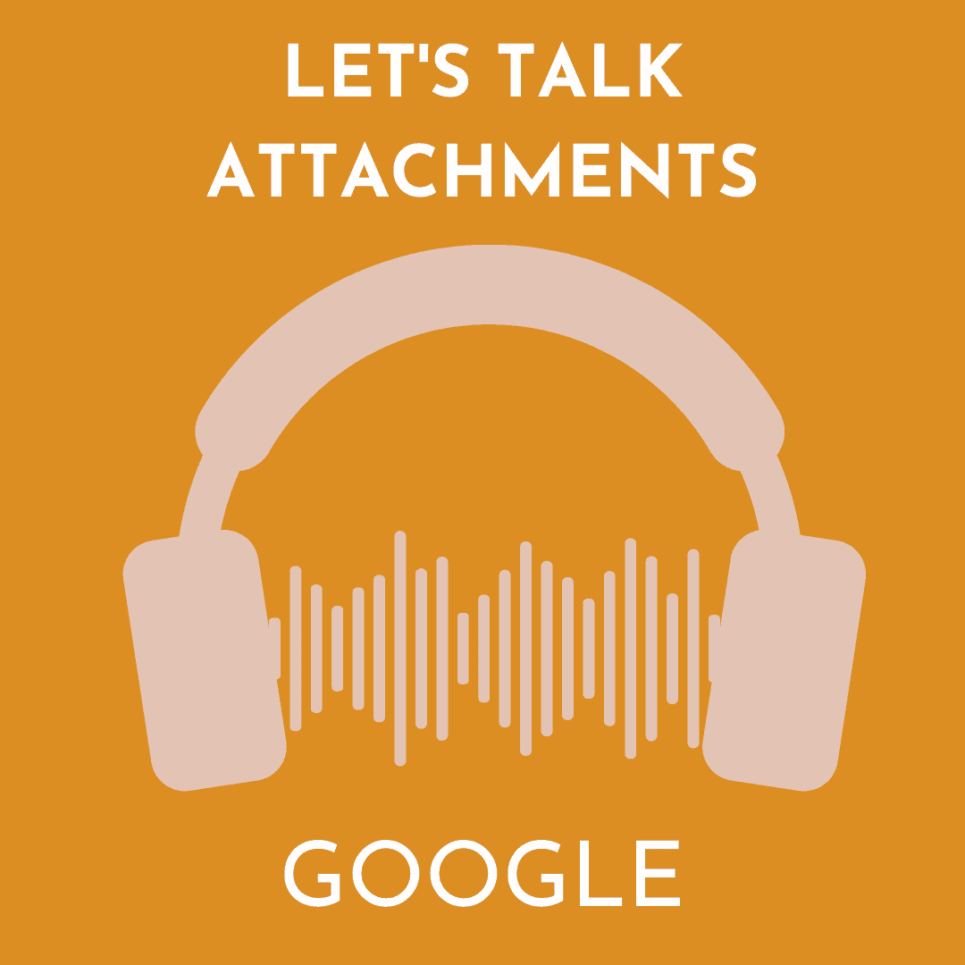 LET'S TALK ATTACHMENTS GOOGLE