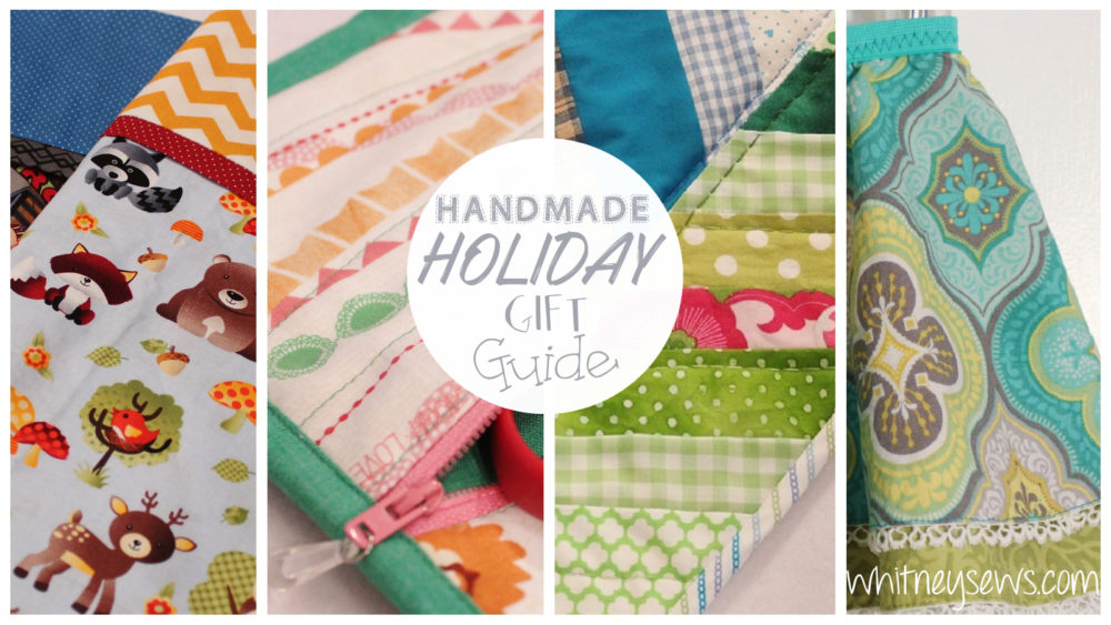 Handmade Holiday Gift Guide full of ideas and how tos from Whitney Sews