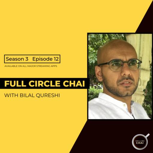 Full Circle Chai with Bilal Qureshi