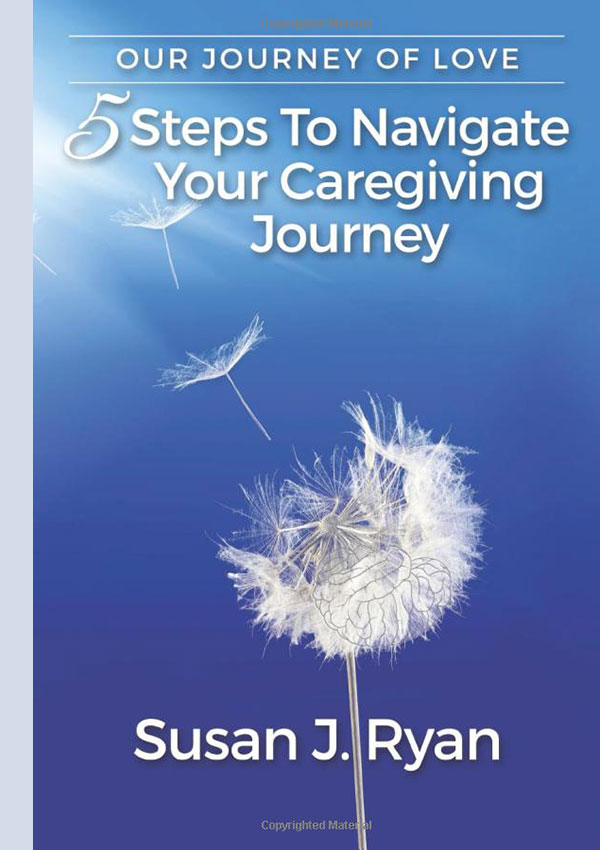 5 Steps to Navigate Your Care Giving Journey
